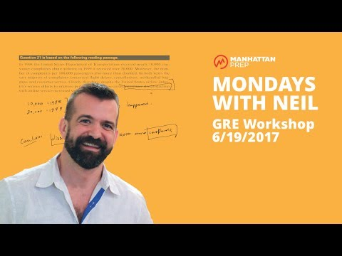Mondays with Neil GRE Workshop - 6/19/2017 - Quant: Remainders of the Day and Verbal: Causality