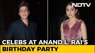 SRK, Anushka & Others At Anand L. Rai's Birthday Party