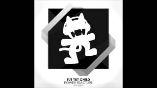 Tut Tut Child - Power Fracture (Original Mix)
