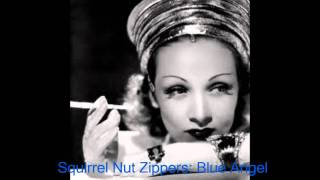 Watch Squirrel Nut Zippers Blue Angel video