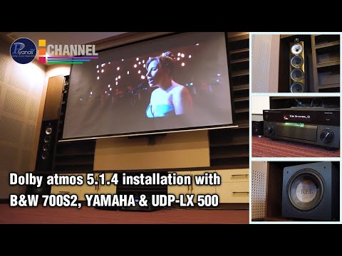 Dolby atmos 5.1.4 installation with B&W 700S2, YAMAHA,& Pioneer UDP-LX 500 by Piyanas Team