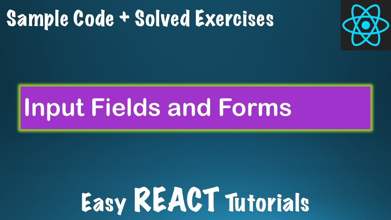 React Tutorial - Learn React JS - Course Lessons #5 - Input Fields and Form -Learn ReactJS