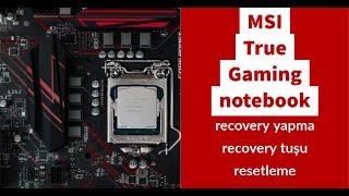 MSI True Gaming notebooklarda recovery yapma recovery tuşu, resetleme