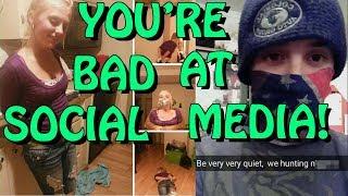 You're Bad at Social Media! #76