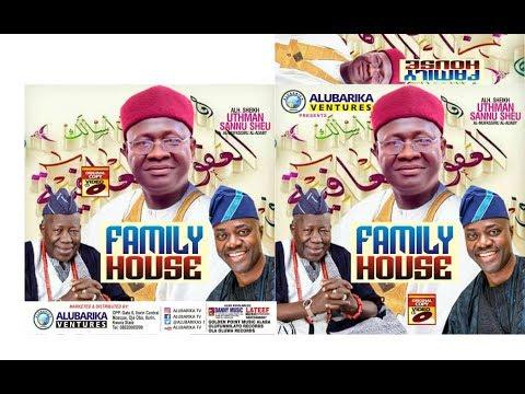 Download Family House | Sheikh Uthman Sannu Sheu Latest 2019 Yoruba Islamic lecture