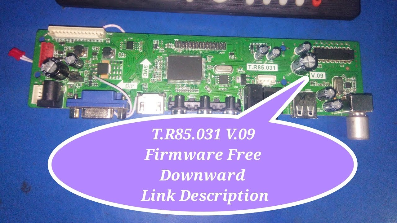 T R85 031v09 Firmware V09 | Firmware Free download | LED TV Download  Universal led tv board