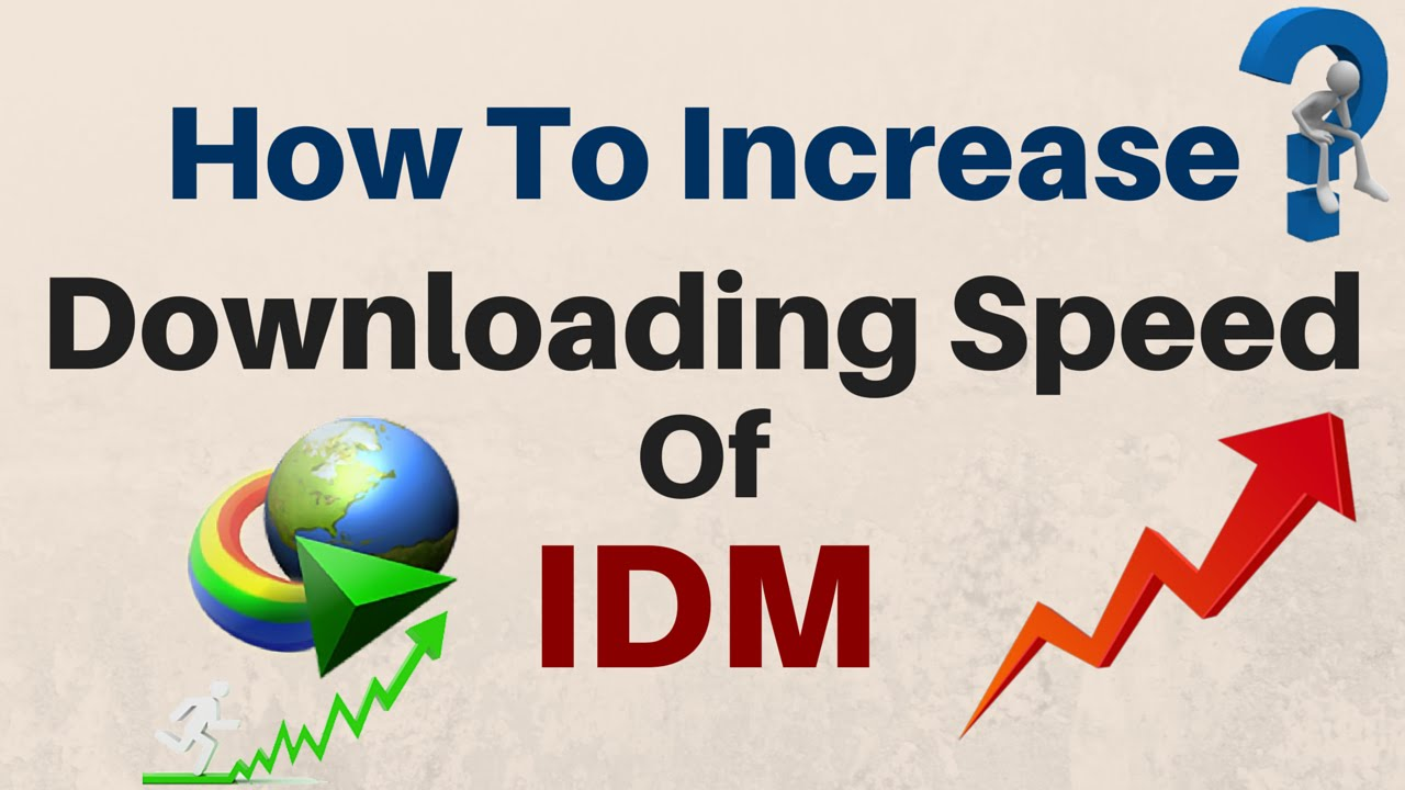 How To Increase The Downloading Speed of IDM Without Optimizer ...