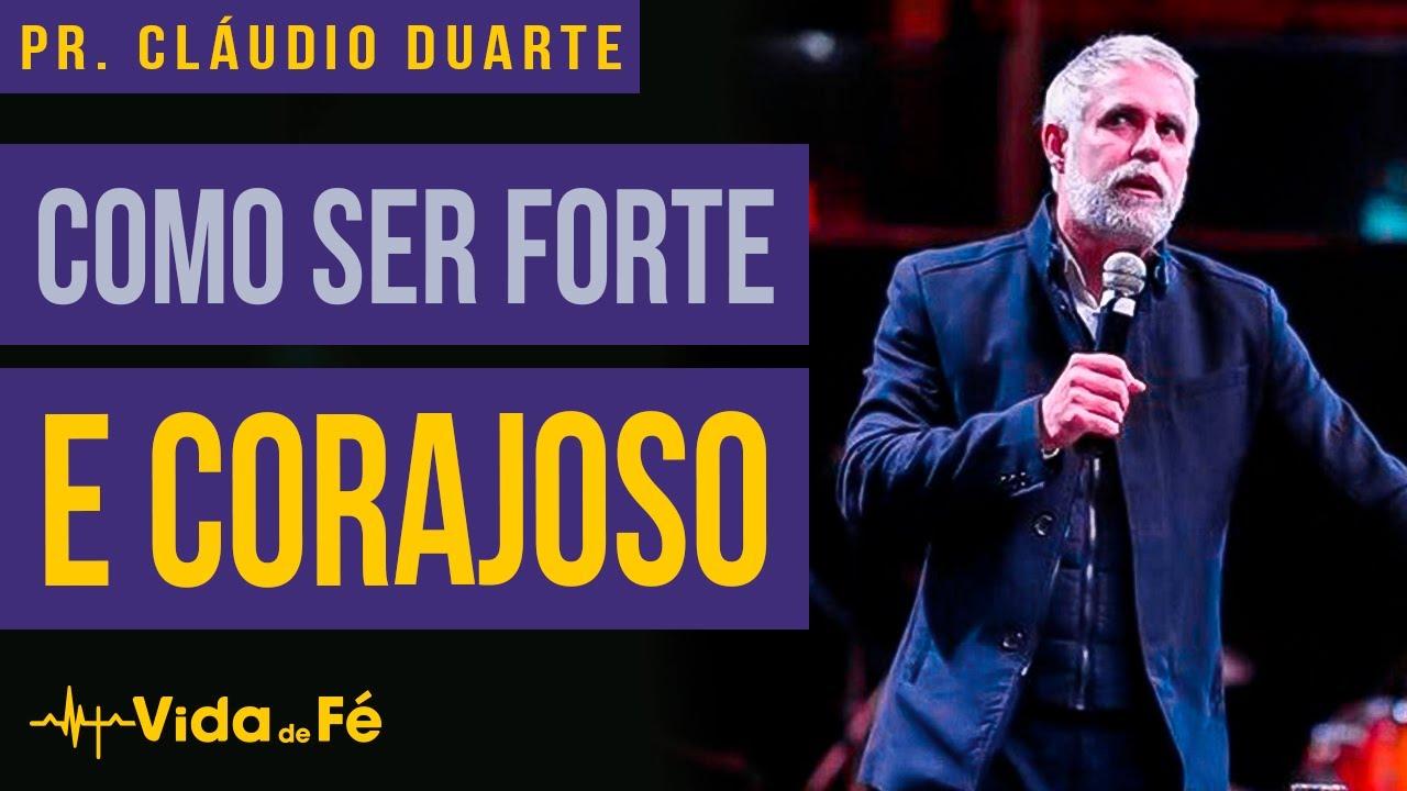 Cláudio Duarte - COMO SER FORTE E CORAJOSO (TENTE NÃO RIR) | Vida de Fé