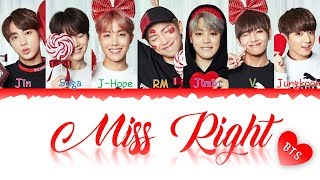 BTS (방탄소년단)- Miss Right [Han|Rom|Eng|가사 Color Coded Lyrics]