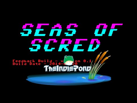 The Indie Pond: Seas of Scred (Feedback Build v0.1)