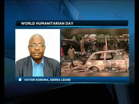 Africa Today on world humanitarian day with Innocent Chukwuma and Victor Koroma