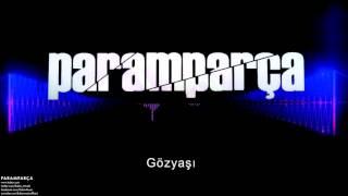 Paramparça - Gözyaşı [ Paramparça Dizi Müzikleri © 2015 Kalan Müzik ]