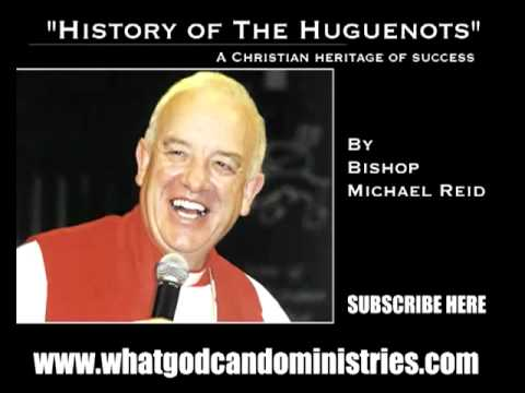The history of the Huguenots - By Bishop Michael Reid