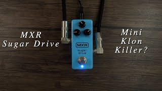 MXR Sugar Drive   Did They Shrink A Klon Centaur? (No Talking Demo)