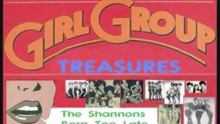 The Shannons - Born Too Late (1968 Girl Groups Sounds, cover of Poni-Tails hit)