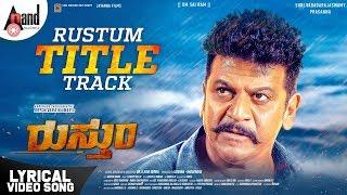 Rustum Title Track Lyrical Dr Dr Shivarajkumar K Ravi Verma J Anoop Seelin Jayanna