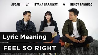 "Afgan, Isyana, & Rendy Pandugo ""Feel So Right"" Official Lyric Meaning"