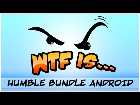 ► WTF Is... - The Humble Bundle for Android