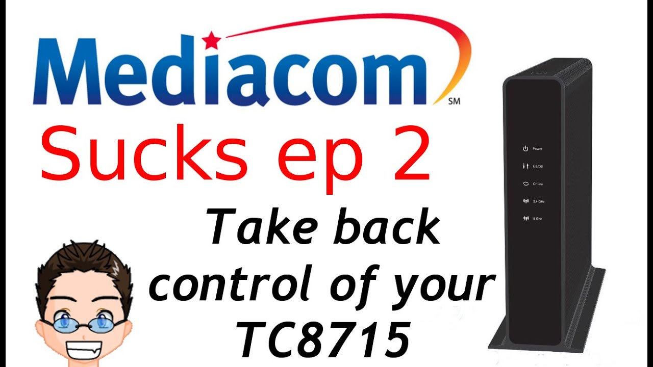 Mediacom Sucks Response - Take control of your TC8715 Router