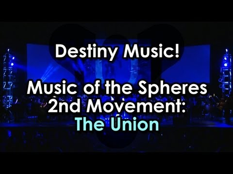 Destiny Music! Music of the Spheres - 2nd Movement: The Union (Video Games Live)