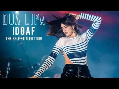 Dua Lipa [IDGAF] Live At The Self-titled Tour (Studio Version)