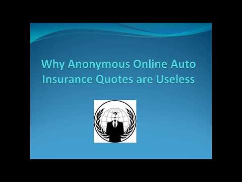Why Anonymous Online Auto Insurance Quotes Are Useless