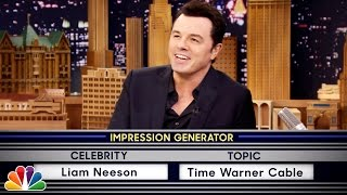 Jimmy and Seth take turns doing random celebrity impersonations like Liam Neeson talking about Time Warner Cable. Subscribe NOW to The Tonight Show ...