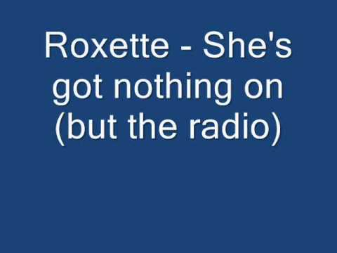 Songtext von Roxette - She's Got Nothing On (But the Radio ...