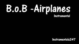 INSTRUMENTAL: B.o.B Ft. Hayley Williams (Paramore) - Airplanes