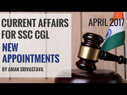 Current Affairs on New Appointments and National News - April 2017 By Aman Srivastava