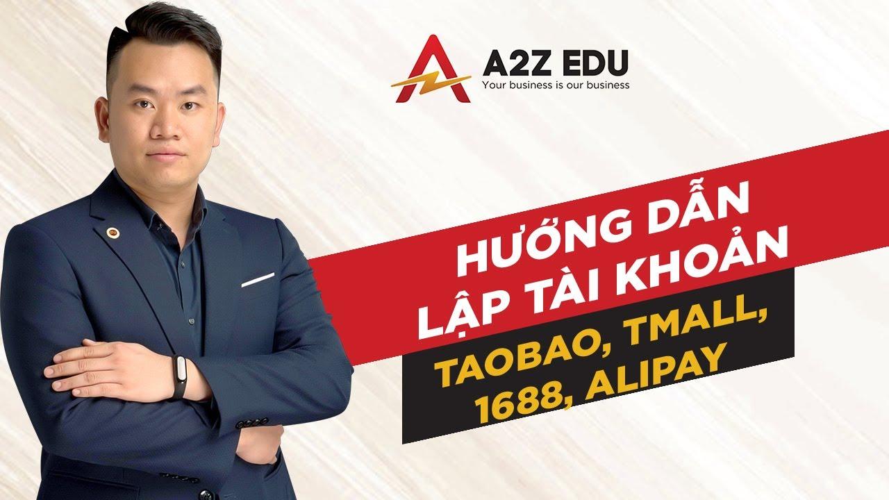 Hướng dẫn lập tài khoản taobao, tmall, 1688, alipay | Phạm Hà Minh