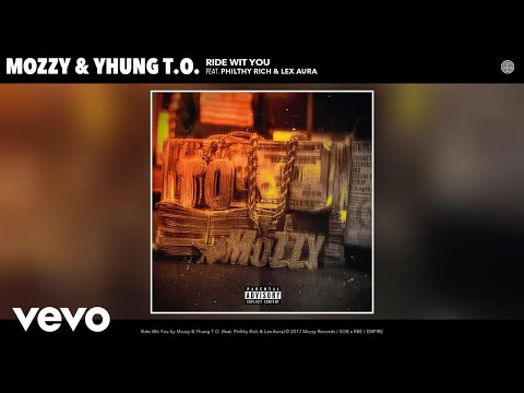 Mozzy, Yhung T.O. - Ride Wit You (Audio) ft. Philthy Rich, Lex Aura