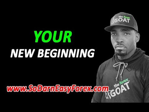 YOUR New Beginning - So Darn Easy Forex