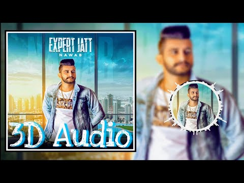 3D Audio   Nawab   Expert Jatt   Bass Boosted   Surrounded 3D Virtual Song