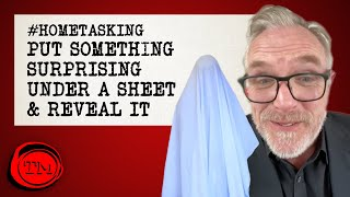 Put Something Surprising Under a Sheet & Reveal It | #HomeTasking #StayHome