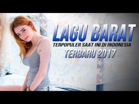 Kumpulan Lagu Barat Terbaru 2017 [Popular Song Barat Hits] - Terpopuler Saat ini di Indonesia