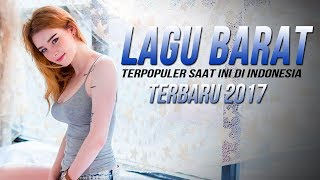 Video Kumpulan Lagu Barat Terbaru 2017 [Popular Song Barat Hits] - Terpopuler Saat ini di Indonesia download MP3, 3GP, MP4, WEBM, AVI, FLV September 2017