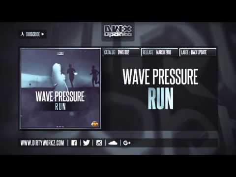 Wave Pressure - Run (Official HQ Preview)