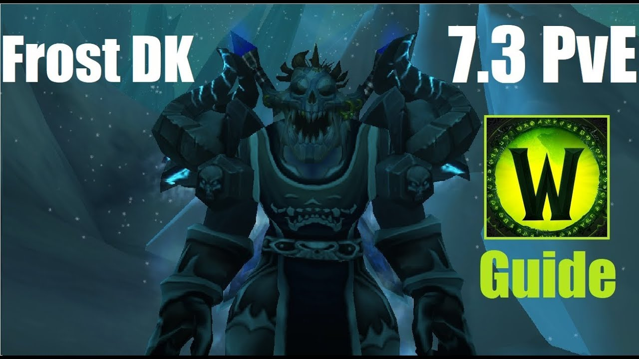 7 3 Frost Dk Pve Guide Consistency And Breath Talents Gear Rotation And Playstyle Talk Youtube