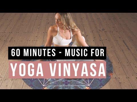 Yoga Vinyasa Music. Music for Yoga Practice 60 minutes.