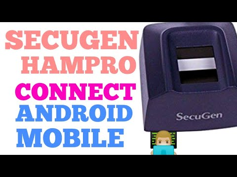 How To Connect Secugen Bio Android Mobile