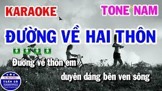 Karaoke Đường Về Hai Thôn | Nhạc Sống Cha Cha Tone Nam Tuấn Cò Karaoke