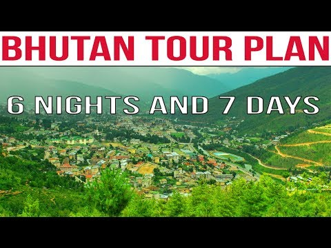 Bhutan Tour Plan From India | 6 Nights 7 Days Bhutan Tour Package | Top Places to Visit in Bhutan