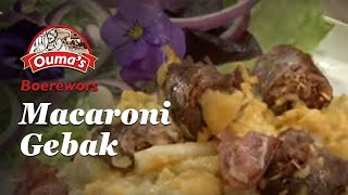 Macaroni en Oumas Boerewors gebak