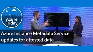 Azure Instance Metadata Service updates for attested data   Azrue Friday