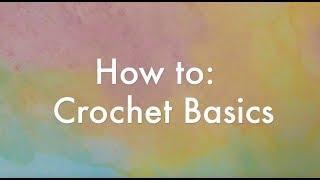 Crochet Basics: Slip Knot, Foundation Chain, Single Crochet, Double Crochet, Half Double Crochet