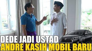 Download DEDE TIBA-TIBA KE RUMAH ANDRE MAU JADI USTAD.. ALHAMDULILLAH MOBIL BARU