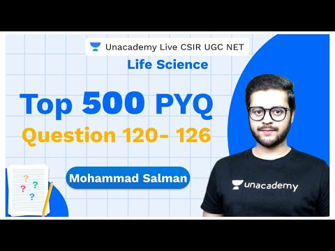 Top 500 PYQ's | PYQ 120- 126 | Life Science | CSIR 2020 | Mohd Salman | Unacademy
