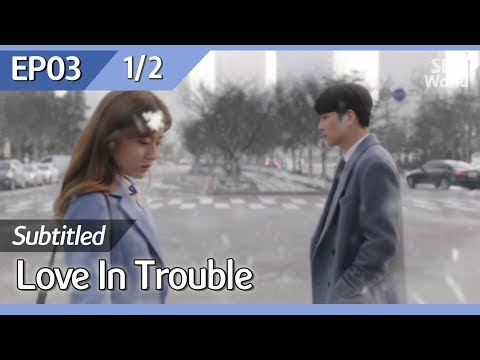 [CC/FULL] Love in Trouble EP03 (1/2) | 수상한파트너