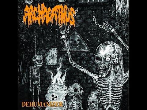Archagathus - Dehumanizer [FULL] (2014)